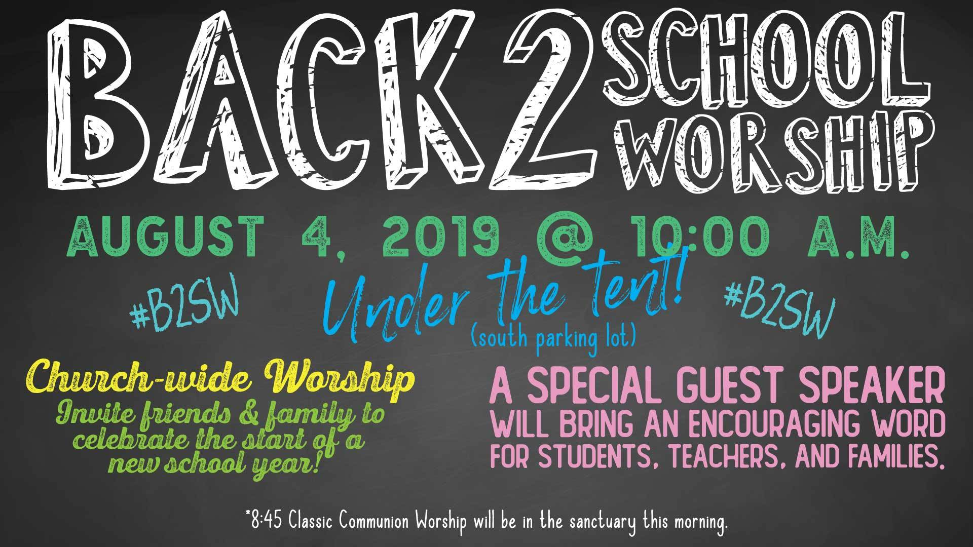 Back 2 School Worship, Sunday, August 4, in the Big Tent ...