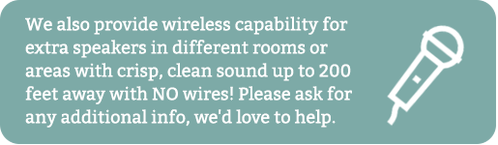 dj aaron moore also provides wireless capability for extra speakers in different rooms or areas with crisp, clean sound up to 200 feet away with NO wires! Please ask for any additional info, we'd love to help.