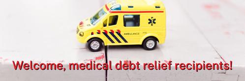 Welcome, medical debt relief recipients!