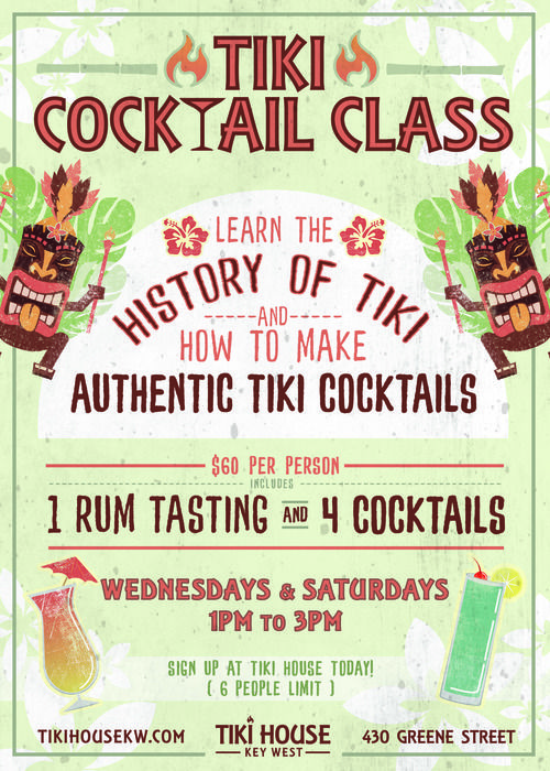 tiki cocktail class. $60 per person learn the histroy of tiki and how to make authentic tiki cocktails. 1 rum tasting and 4 cocktails. wednesdays & saturdays 1pm - 3pm. sign up at tiki house today! 6 people limit. tikihousekw.com 430 greene street.