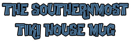 southernmost tiki house mug Merch title