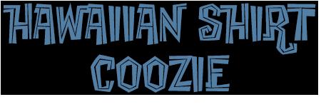 hawaiian shirt coozie