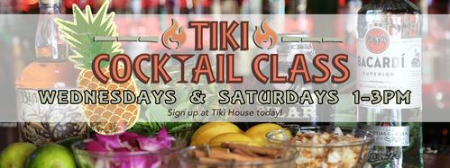 tiki cocktail class. wednesdays and saturdays 1 to 3pm. sign up at tiki house today!