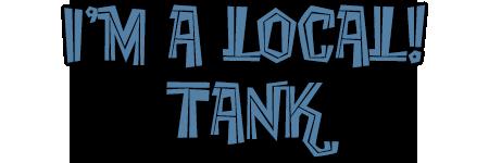 i'm a local tank