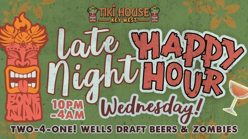 tiki house key west offers late night happy hour 10pm to 4am wednesdays. two for one wells, draft beers & zombies