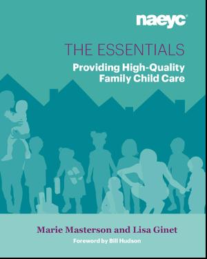 Essentials Providing High Quality Family Child Care book