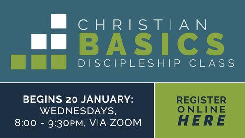 Christian Basics Discipleship Class - Register HERE