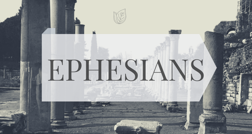 Current Sermon Series- Ephesians