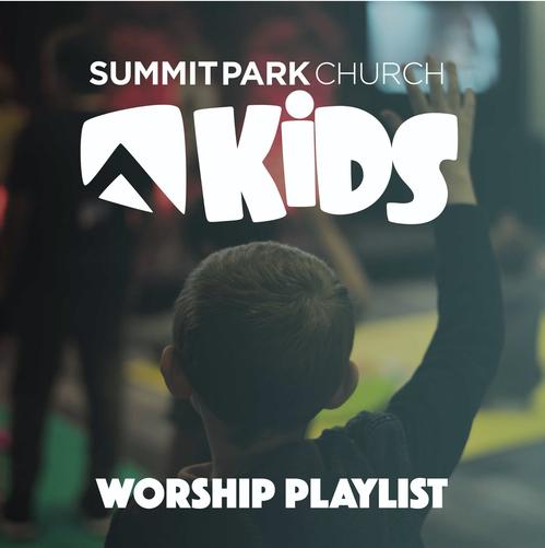 Summit Park Kids worship playlist on spotify