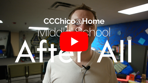 CCChico@Home — Middle School — After All #2 — 4/19