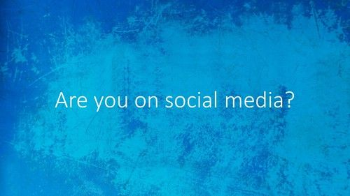 Are you on social media?