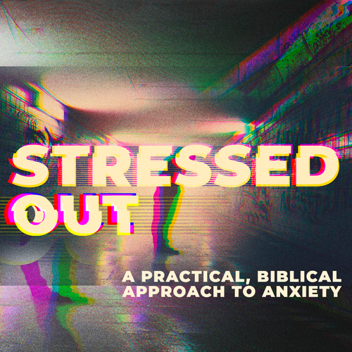 Stressed Out Bible Study