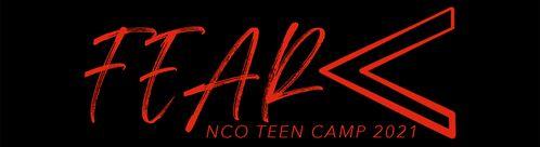 FEAR - NCO TEEN CAMP 2021