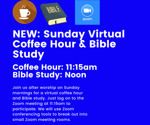 A graphic with a royal blue background. At the top, there is a coffee cup icon, a bible icon and a Zoom logo icon. Below that is text announcing Sunday Coffee Hour and Bible Study.